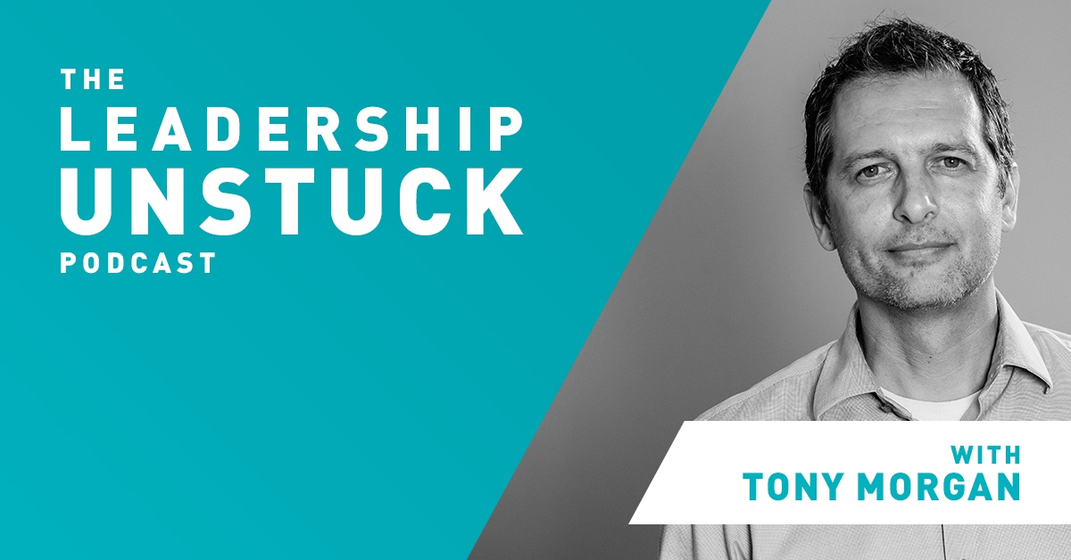 leadership unstuck podcast with tony morgan