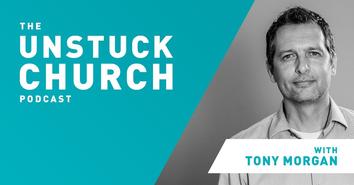 unstuck church podcast tony morgan