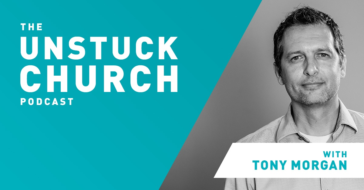 unstuck church podcast tony morgan