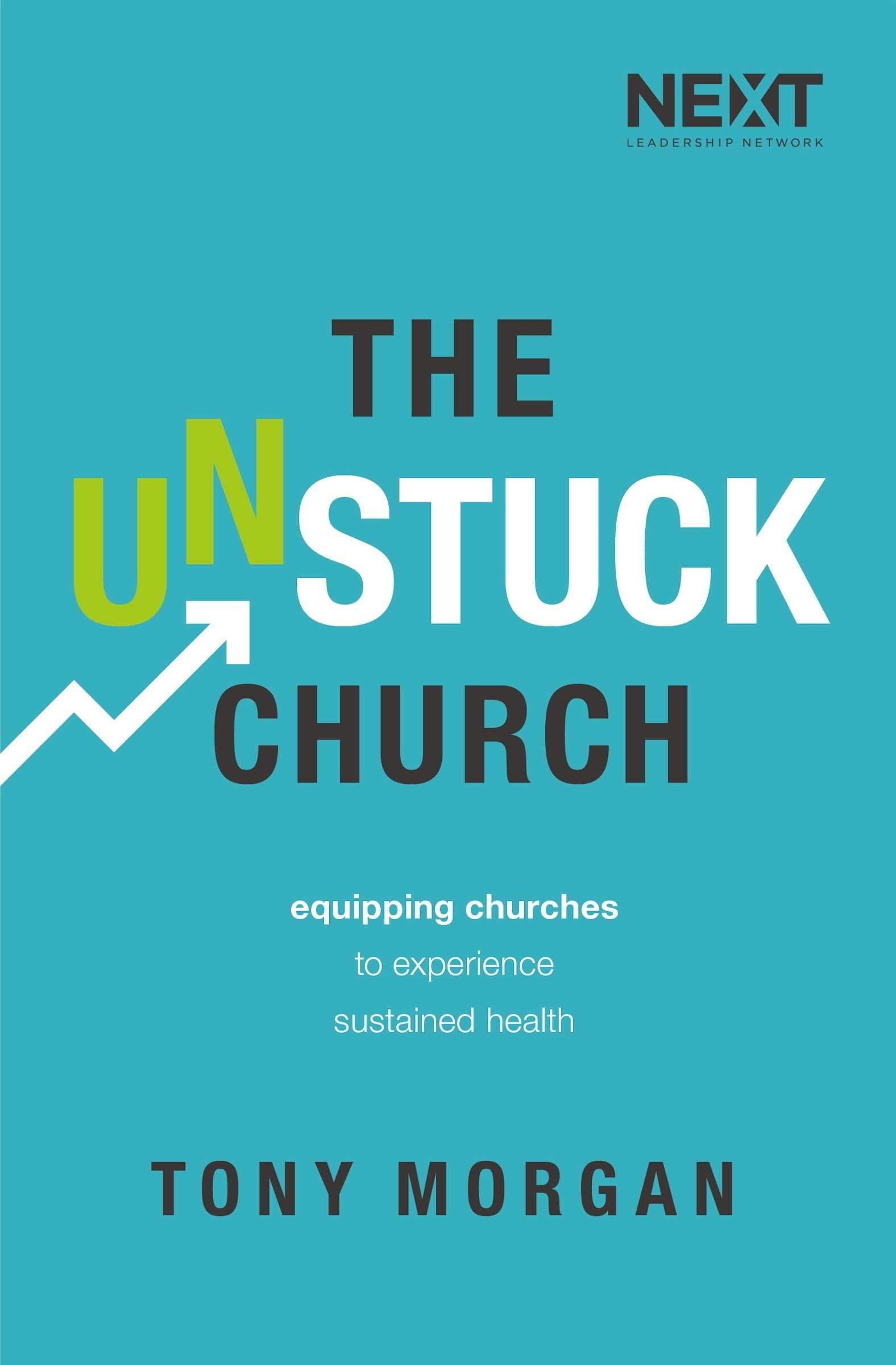 The Unstuck Church Tony Morgan